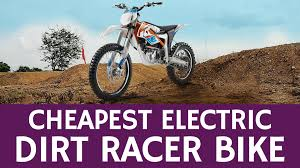 cheap motocross bikes cheapest dirt bike for off road races electric ktm freeride e