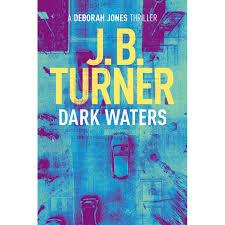 Tad Jones by Dark Waters Deborah Jones Crime Thriller 2 By J B Turner