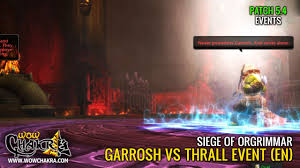 Patch 5 4 Siege Garrosh Vs Thrall Siege Of Orgrimmar Event En