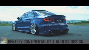 bentley wheels on audi arceo bentley continental gt audi s3 design 4k youtube