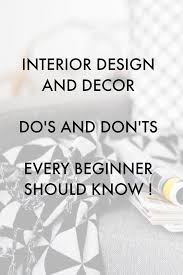 home design do s and don ts interior design advice do s and don ts every beginner should