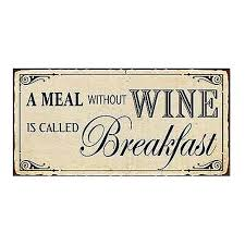 a meal without wine is called breakfast magnet a meal without wine is called breakfast