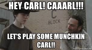 Hey Carl Meme - hey carl caaarl let s play some munchkin carl crying rick