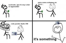 It S Something Meme - it s something meme subido por unerrealmas memedroid