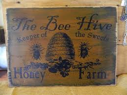 Bee Garden Decor The Bee Hive Honey Farm Primitive Sign Bees Primitives And Honey