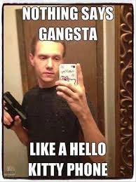 Phone Meme - nothing says gangsta like a hello kitty phone gangster meme