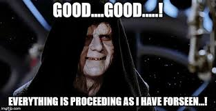 Emperor Palpatine Meme - image tagged in emperor palpatine good proceeding forseen sith dark