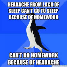 Lack Of Sleep Meme - from lack of sleep can t go to sleep because of homework