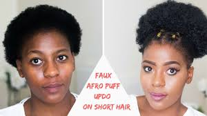 how to faux afro puff updo on short natural hair south african