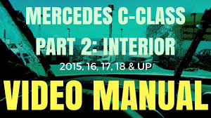 mercedes c class video manual part 2 interior youtube