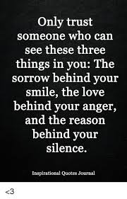 Inspirational Love Memes - only trust someone who can see these three things in you the