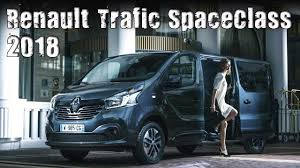 renault minivan all new 2018 renault trafic spaceclass luxury van youtube