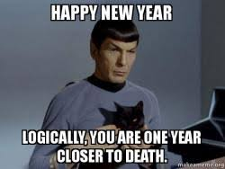 Happy New Year Cat Meme - happy new year logically you are one year closer to death spock