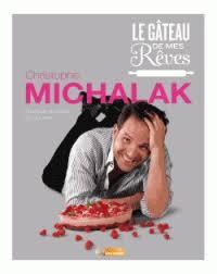 livre de cuisine michalak le gâteau de mes rêves christophe michalak decitre