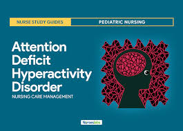 attention deficit hyperactivity disorder nursing care management