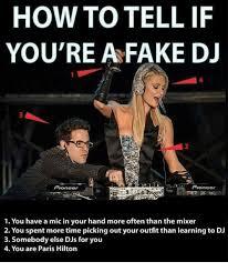 Im A Dj Meme - 25 best memes about fake dj fake dj memes