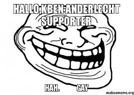 Hah Gay Meme - hallo kben anderlecht supporter hah gay make a meme