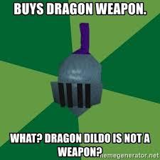 Dildo Meme - buys dragon weapon what dragon dildo is not a weapon runescape