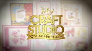 my craft studio 10 year anniversary on create and craft youtube