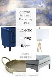 is livingroom one word how to create an eclectic living room maggie minor designs