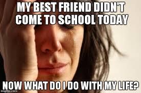 School Today Meme - first world problems meme imgflip