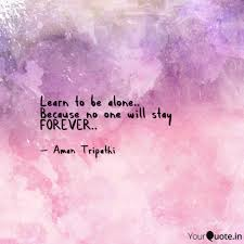 quotes learning to be alone learn to be alone because