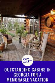 best 25 georgia cabin rentals ideas on pinterest blue ridge