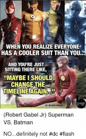 Superman Better Than Batman Memes - when you realize everyone has a cooler suit than you and youre