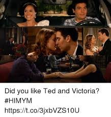 Himym Meme - did you like ted and victoria himym httpstco3jxbvzs10u meme on me me