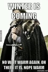 Winter Is Coming Meme - winter is coming meme http www jokideo com now that s