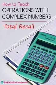operations with complex numbers total recall precalculuscoach com