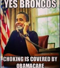 Broncos Funny Memes - 22 meme internet yes broncos choking is covered by obamacare