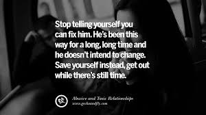 relationship quotes for her from him 30 quotes on leaving an abusive toxic relationships and be