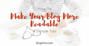 how to make your blog more readable 4 simple tips how to craft