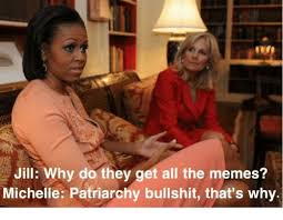 Michelle Meme - jill why do they get all the memes michelle patriarchy bullshit
