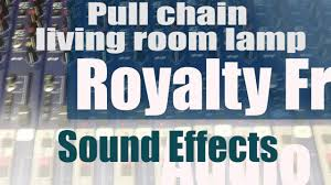 Living Room Lamp by Pull Chain Living Room Lamp Sound Effect Youtube