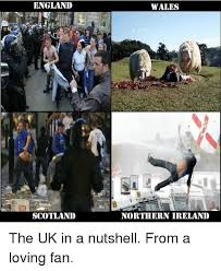 England Memes - england scotland wales northern ireland the uk in a nutshell from a