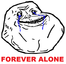 Forever Alone Meme Face - what the heck is the rage comic talking about rise and dance