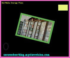 Dvd Shelf Wood Plans by Dvd Storage Cabinet Building Plans 170328 Woodworking Plans And