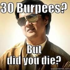 Burpees Meme - 30 day burpee challenge shrinkingjeans quickmeme
