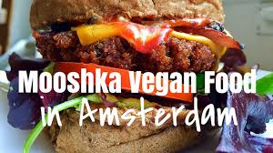 cuisine in amsterdam mooshka vegan food in amsterdam burger abroad