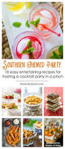 10 easy party recipes for hosting a southern themed party with