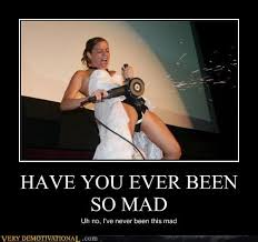 So Mad Meme - have you ever been so mad very demotivational demotivational