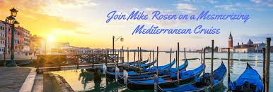 join mike rosen on a mesmerizing mediterranean cruise