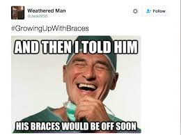 Braces Memes - 21 photos that are too real for anyone who wore braces