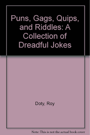 puns gags quips and riddles a collection of dreadful jokes