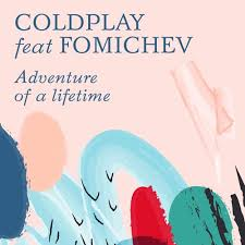 download mp3 coldplay adventure of a lifetime coldplay adventure of a lifetime fomichev remix by fomichev