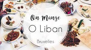 restaurant cuisine belge bruxelles o liban restaurant libanais à bruxelles ellemixe