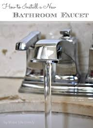 How To Change A Faucet In The Bathroom How To Install A New Bathroom Faucet Make Life Lovely
