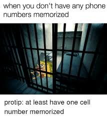 Protip Meme - when you don t have any phone numbers memorized protip at least have